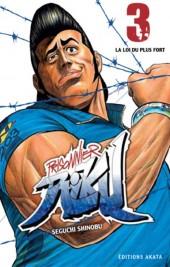 Prisonnier Riku -3- La Loi du plus fort