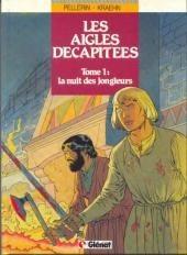 Les aigles décapitées -1a94- la nuit des jongleurs