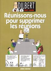 Dilbert (Albin Michel) -7- Réunissons-nous pour supprimer les réunions