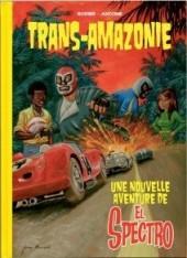El Spectro (Les aventures de) -2TT- Trans-Amazonie