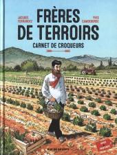 Frères de terroirs -1- Carnet de croqueurs - Hiver & printemps