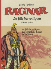Ragnar -56 7- La fille du roi Igvar - Livres 5-6-7