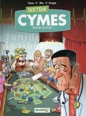 Docteur Cymes -2- Rien ne va plus !
