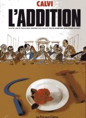 L'addition - Quatre ans de socialisme dessinés par Calvi et mis en scène par Jean-Pierre Auclert