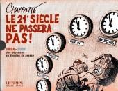 (AUT) Chappatte - Le 21e siècle ne passera pas!
