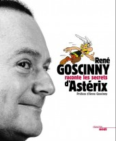 (AUT) Goscinny -20- René Goscinny raconte les secrets d'Astérix