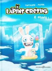 Lapins crétins (The) -6- Givrés !
