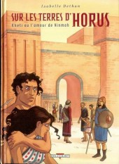 Sur les terres d'Horus -5a2010- Kheti ou l'amour de Ninmah