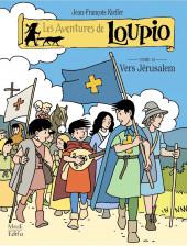 Loupio (Les aventures de) -10- Vers Jerusalem