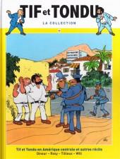 Tif et Tondu - La collection (Hachette)  -46- Tif et Tondu en Amérique Centrale et autres récits