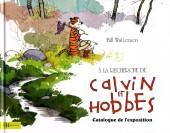 Calvin et Hobbes -Cat- À la recherche de Calvin et Hobbes - Catalogue de l'exposition