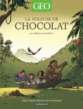 Geo BD -4- La voleuse de chocolat, une aventure en pays Shuar