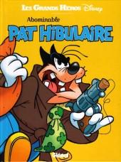 Les grands Héros Disney -4- Abominable Pat Hibulaire
