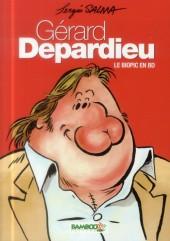 Gérard Depardieu - Gérard Depardieu - Le biopic en BD