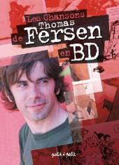Chansons en Bandes Dessinées  - Les Chansons de Thomas Fersen en BD