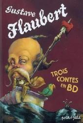 Poèmes en bandes dessinées - Gustave Flaubert - Trois contes en BD