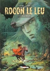 Rogon le Leu -5- Le temps des bâtards - Première partie