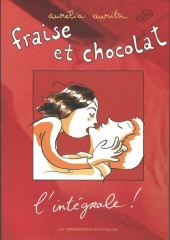 Fraise et chocolat -INT- L'intégrale !