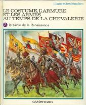 (AUT) Funcken -U2 2- Le costume, l'armure et les armes au temps de la chevalerie - le siècle de la renaissance