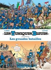 Les tuniques Bleues présentent -1- Les grandes batailles