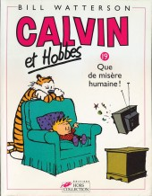 Calvin et Hobbes -19- Que de misère humaine !