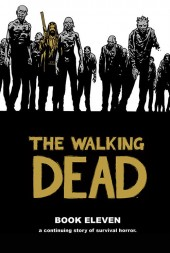 Walking Dead (The) (2003) -HC11- Book Eleven