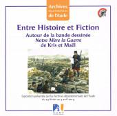 Notre Mère la Guerre -HS2- Entre Histoire et Fiction. Autour de la bande dessinée Notre Mère la Guerre de Kris et Maël
