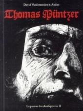 La passion des Anabaptistes -2- Thomas Müntzer