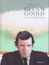 Glenn Gould, une vie à contretemps