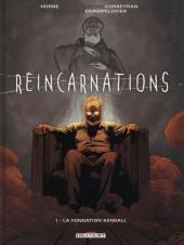 Réincarnations -1- La Fondation Kendall