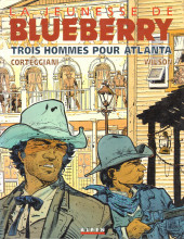 Blueberry (La Jeunesse de) -8- Trois hommes pour Atlanta