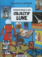 Comment Hergé a créé... -15- Objectif Lune