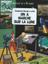 Comment Hergé a créé... -16- On a marché sur la Lune