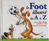 Illustré (Le Petit) (La Sirène / Soleil Productions / Elcy) -a- Le Foot illustré de A à Z