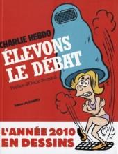 Charlie Hebdo - Une année de dessins -2010- Élevons le débat - L'Année 2010 en dessins