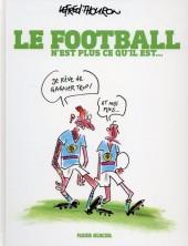 Le football n'est plus ce qu'il est... - Le Football n'est plus ce qu'il est...