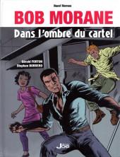 Bob Morane 9 (Divers) -120- Dans l'ombre du cartel