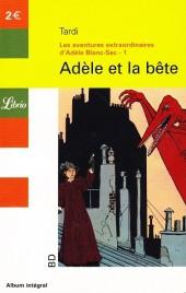 Adèle Blanc-Sec (Les Aventures Extraordinaires d') -1Librio a- Adèle et la bête