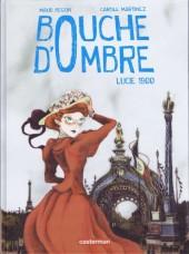 Bouche d'Ombre -2- Lucie 1900