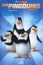 Les pingouins de Madagascar (Soleil) -1- Complètement givrés