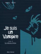 Je suis un Vampire -4- La Résolution