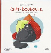 Chat-Bouboule -1- Chroniques d'un prédateur de salon
