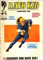 Rayo Kid -7- ¡Cuidado con Rayo Kid!