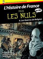 L'histoire de France pour les nuls -6- Les Guerres de Religion