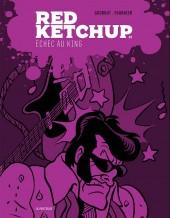 Red Ketchup (La Pastèque) -7- Échec au King