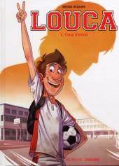 Louca -1Été- Coup d'envoi