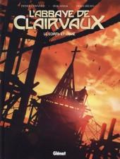 L'abbaye de Clairvaux - Le corps et l'âme