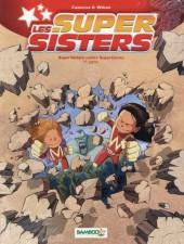 Les super Sisters -2- Super Sisters contre Super Clones - 1re partie