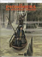 Les pionniers du Nouveau Monde -14- Bayou Chaouïs