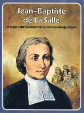 Les grandes Heures des Chrétiens -11- Jean-Baptiste de La Salle et le journal d'une fraternité au service de la jeunesse